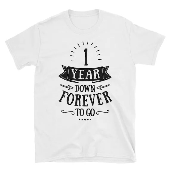 1 Year Down Forever To Go T-Shirt