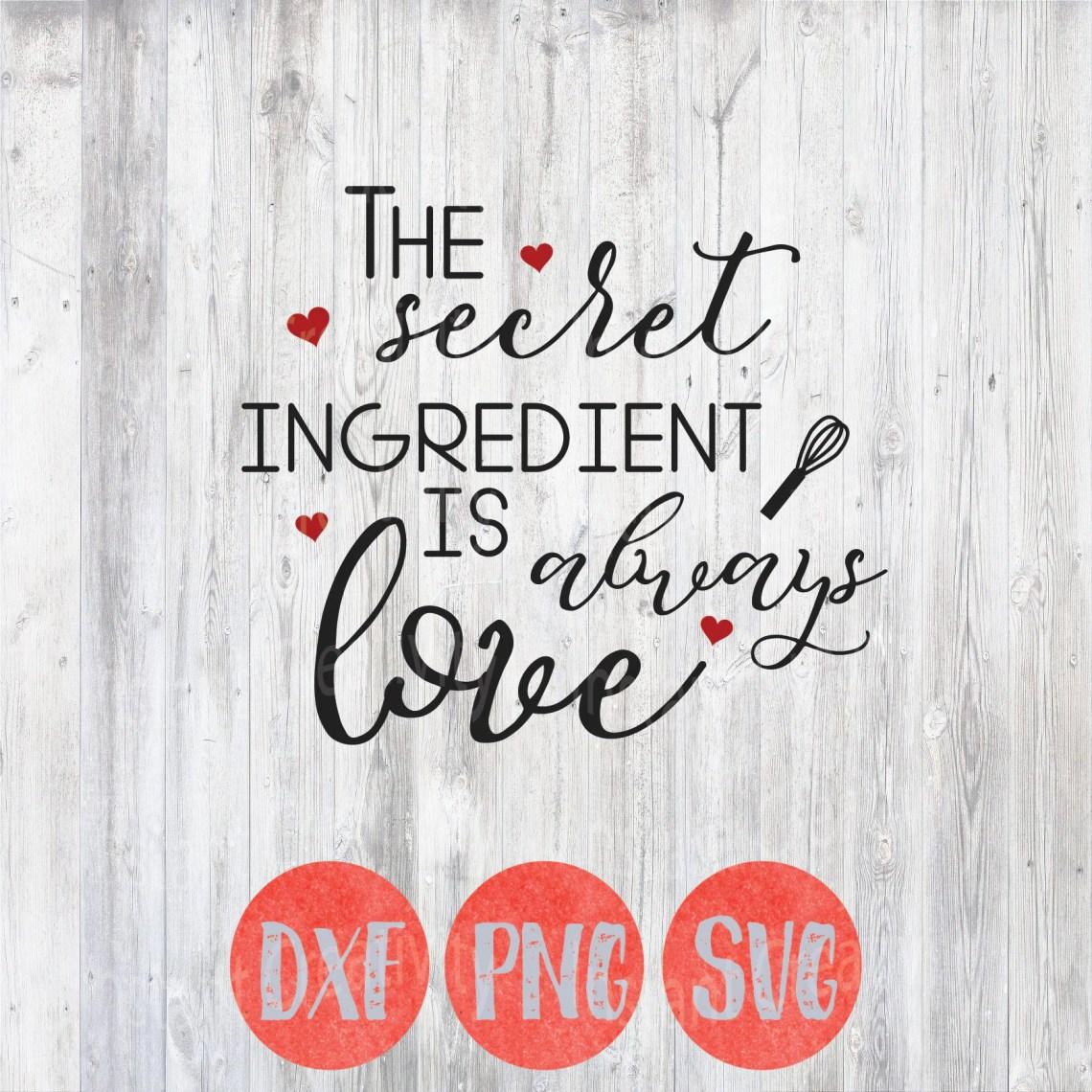 Download Kitchen Svg Kitchen Quotes Secret Ingredient is always Love