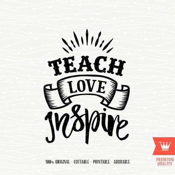 Download Teach Love Inspire SVG Teacher Grow School Encourage Teach