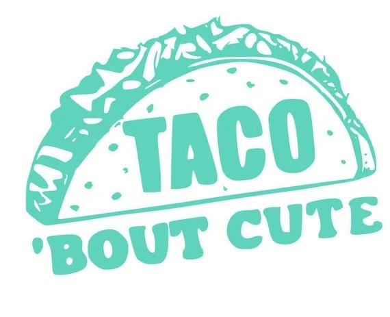 Download Taco bout cute SVG File Quote Cut File Silhouette File