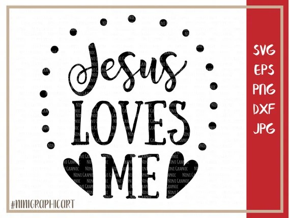 Download Jesus Loves Me Svg Christian Svg Inspirational svg files PNG