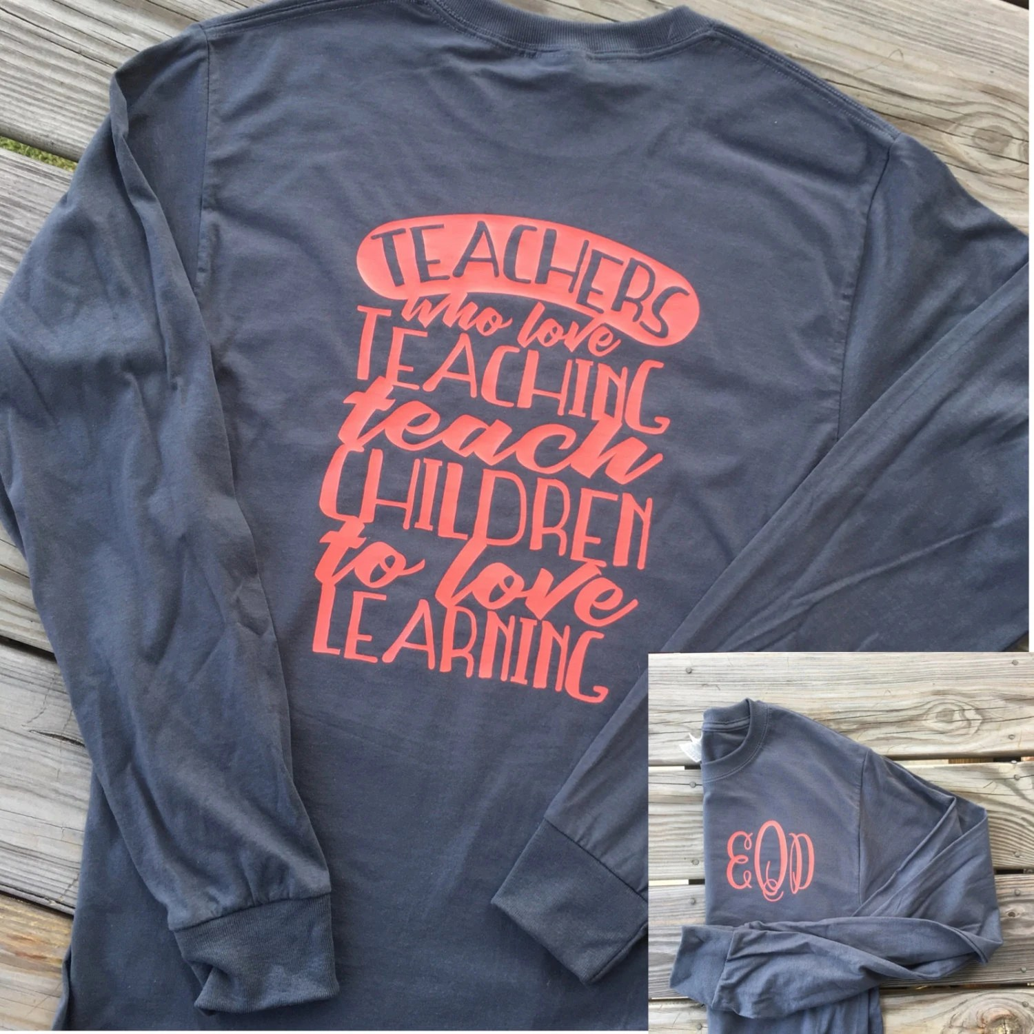 Monogrammed Teaching Long Sleeve Shirt Teacher Shirt Teacher