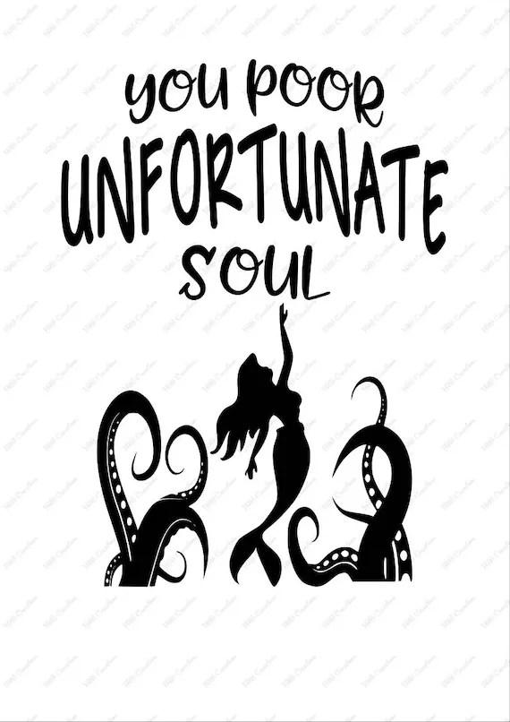 You Poor Unfortunate Souls Svg Png Eps Dfx