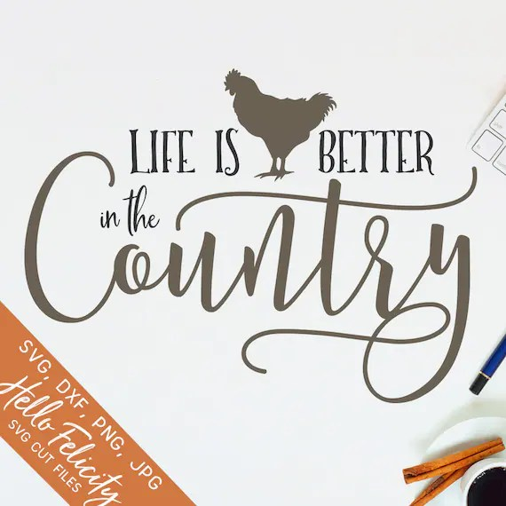 Download Country Svg Life Is Better In The Country Svg Chicken Svg