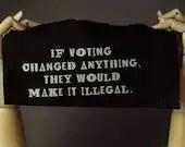 Voting Patch   Punk patch...
