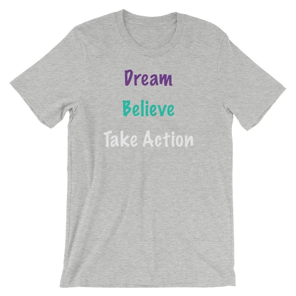 Dream, Believe, Take Acti...