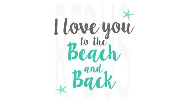 Download I love you to the beach and back svg file cricut cutting