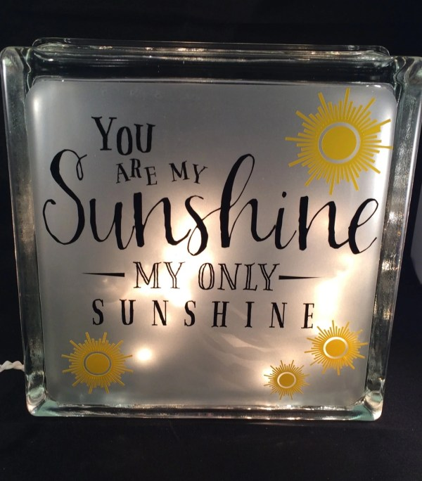 Decorative Frosted Glass Block with You are my sunshine
