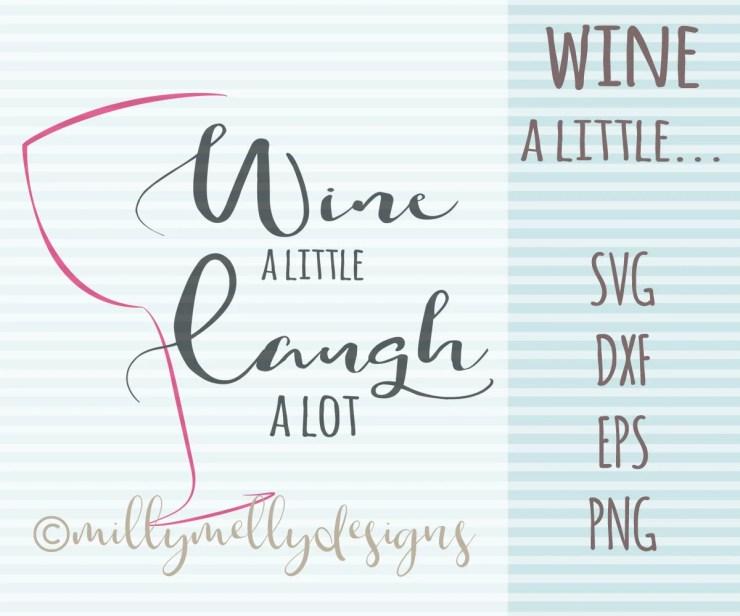 Wine a little, version 2 SVG cut file, digital download
