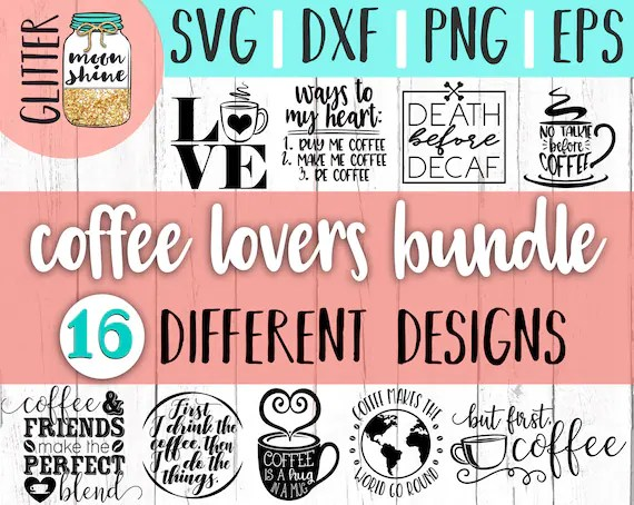 Coffee Lovers Bundle svg eps dxf png Files for Cutting