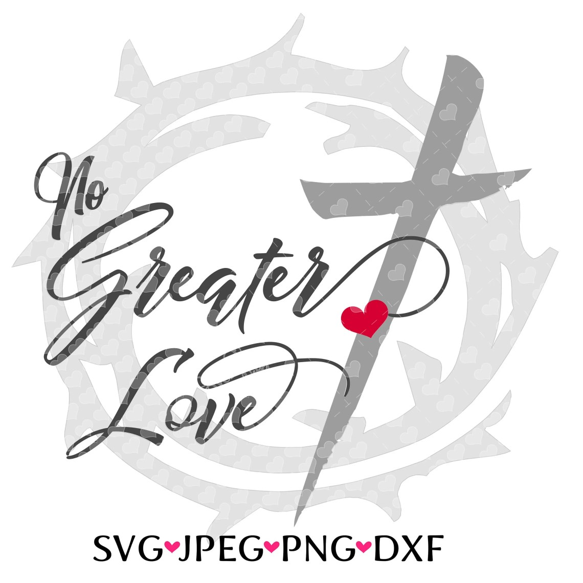 Download No Greater Love SVG cut file