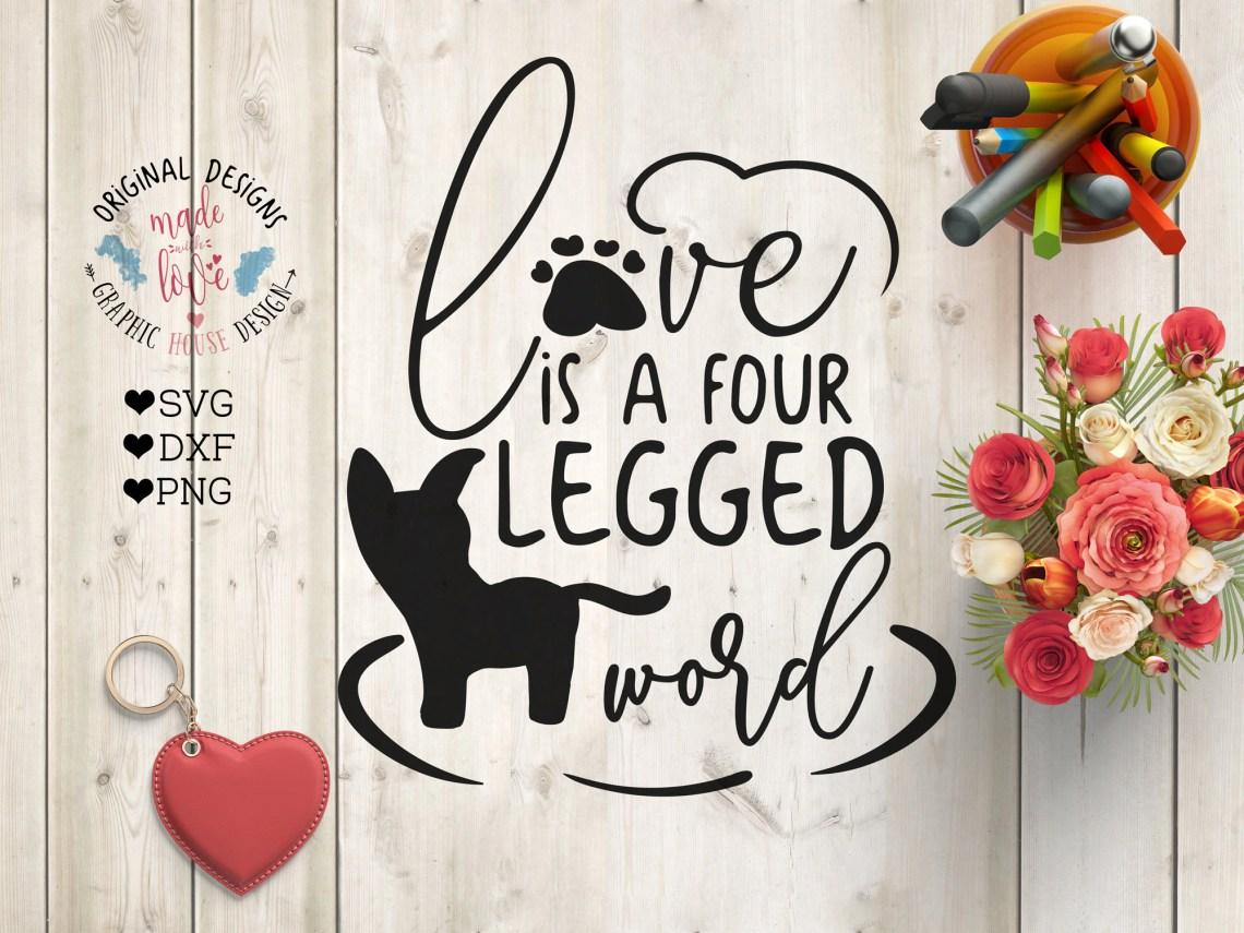 Download pet svg pets svg pet quotes love is a four legged word pet