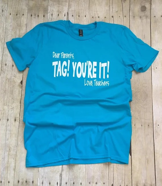Download Tag You're It Shirt Last Day Of School Teacher Shirt