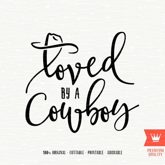 Download Loved By A Cowboy SVG Cutting File Love Farm West Rodeo Sweet