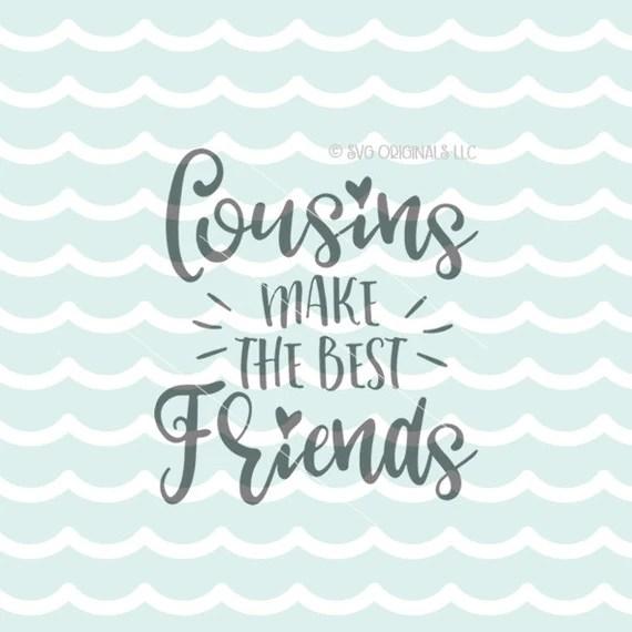 Download Cousins Make The Best Friends SVG Vector File. Cricut Explore