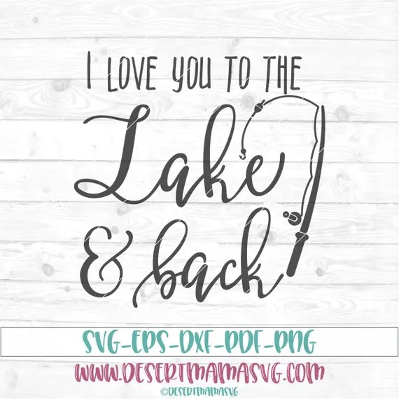 Download I love you to the lake and back svg eps dxf png cricut