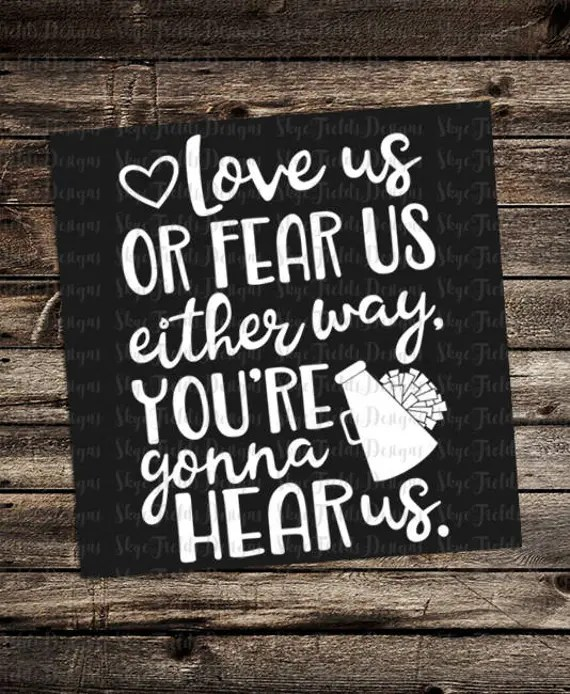 Download Love us or fear us You're gonna hear us Cheer SVG JPG