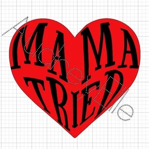 Download Mama tried svg | Etsy