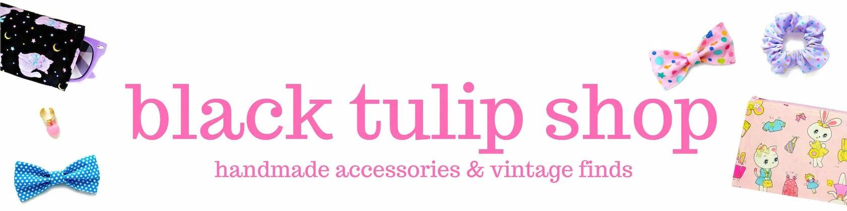 Black Tulip Shop Handmade Kawaii accessories vintage finds harajuku pastel