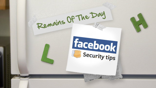 Click here to read Remains of the Day: Facebook Gives Out Security Tips