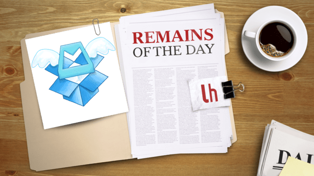 Click here to read Remains of the Day: Dropbox Acquires the Mailbox Team