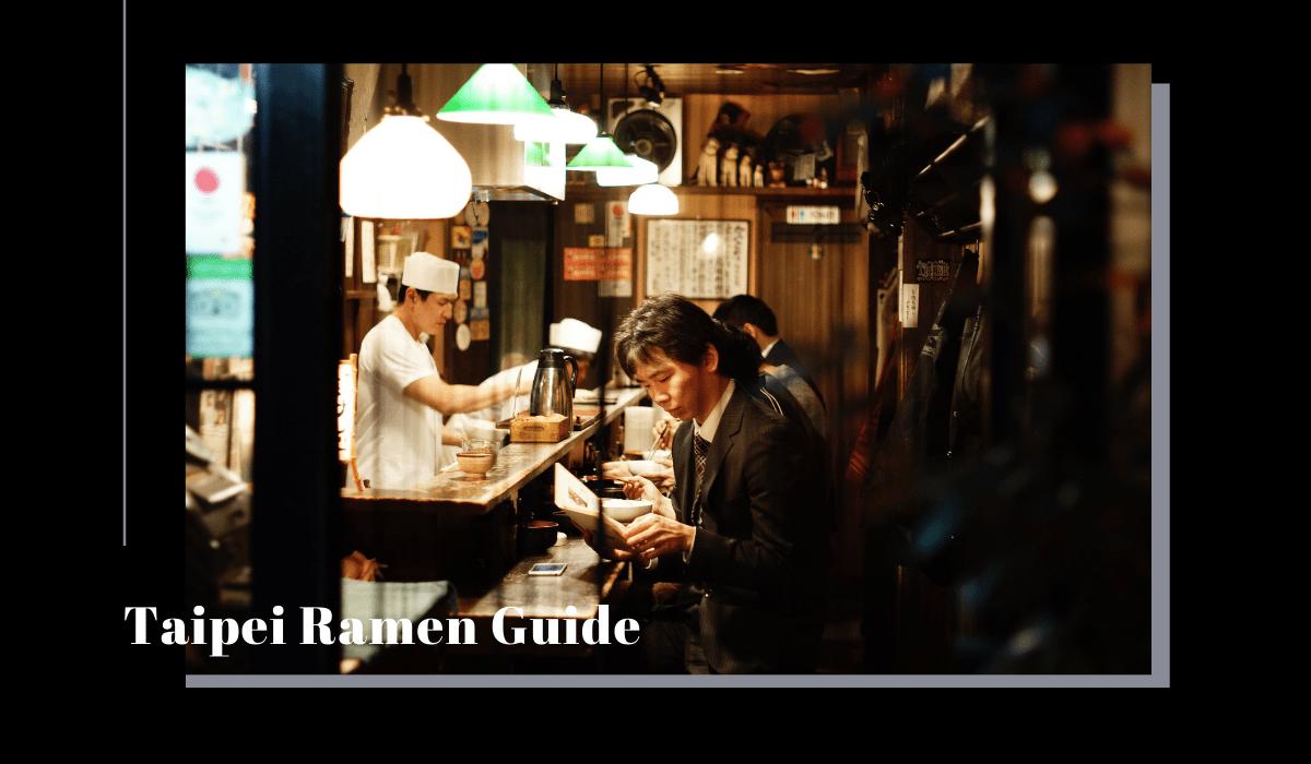 台北拉麵推薦懶人包 (分區) 》TAIPEI RAMEN GUIDE (BY DISTRICT)