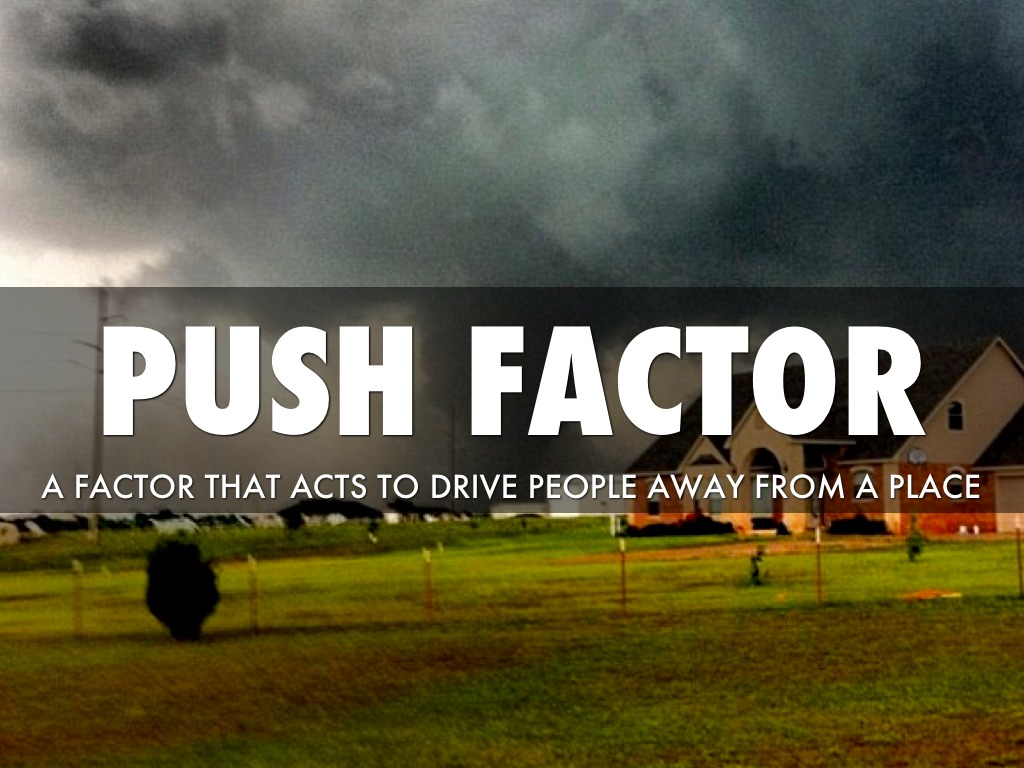 Push And Pull Factors By Iamvictorious99
