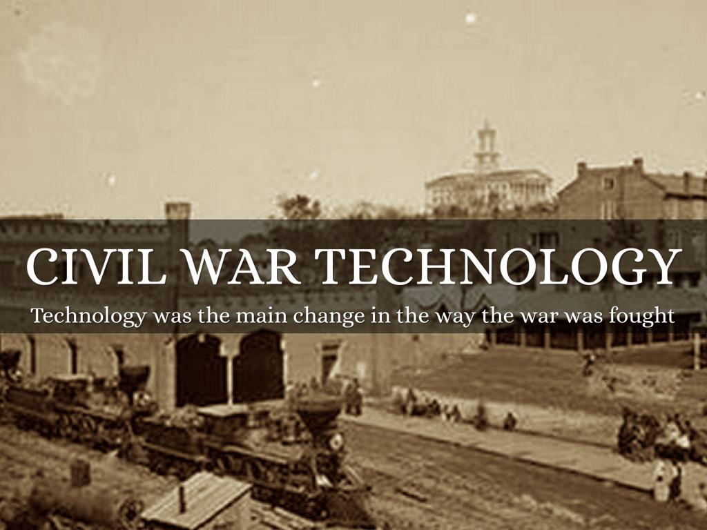Civil War Tech By Noah Green By Noah Green