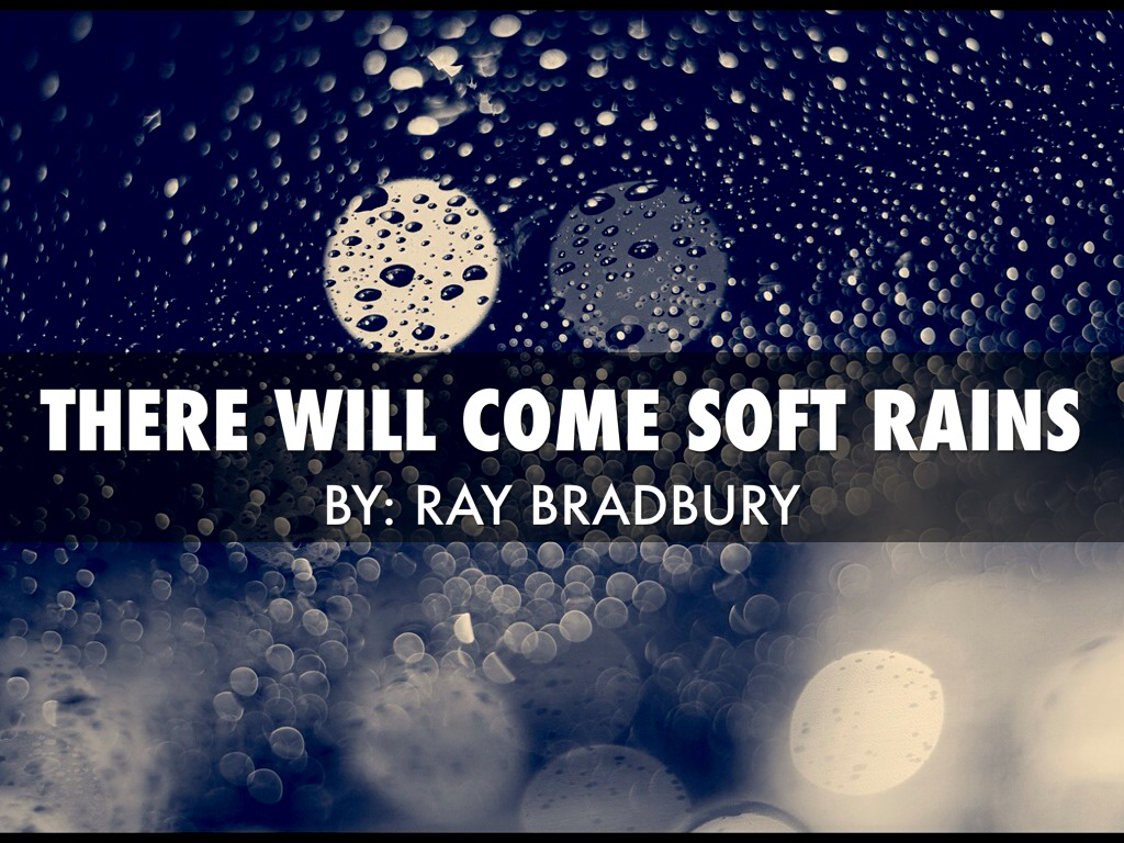 There Will Come Soft Rains By Vanessa Garcia