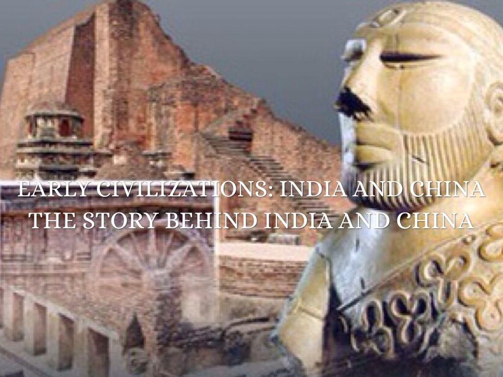 Early Civilizations India And China By Lindsay Berube