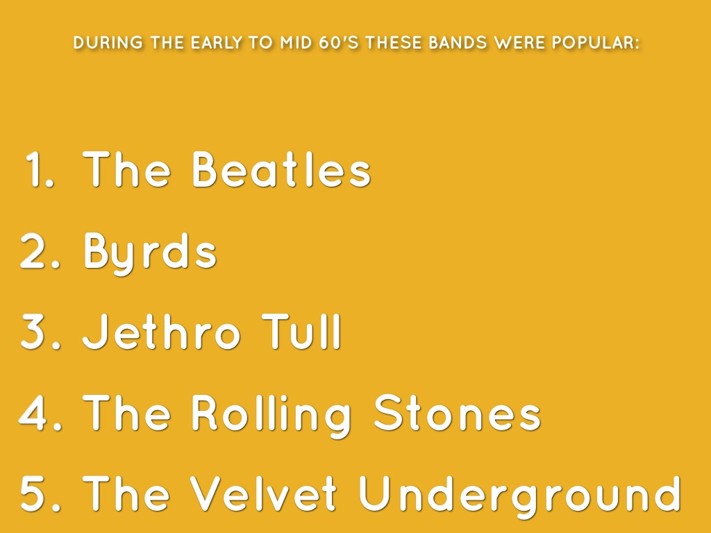 Early Were Bands 1960 S During Mid Popular 5