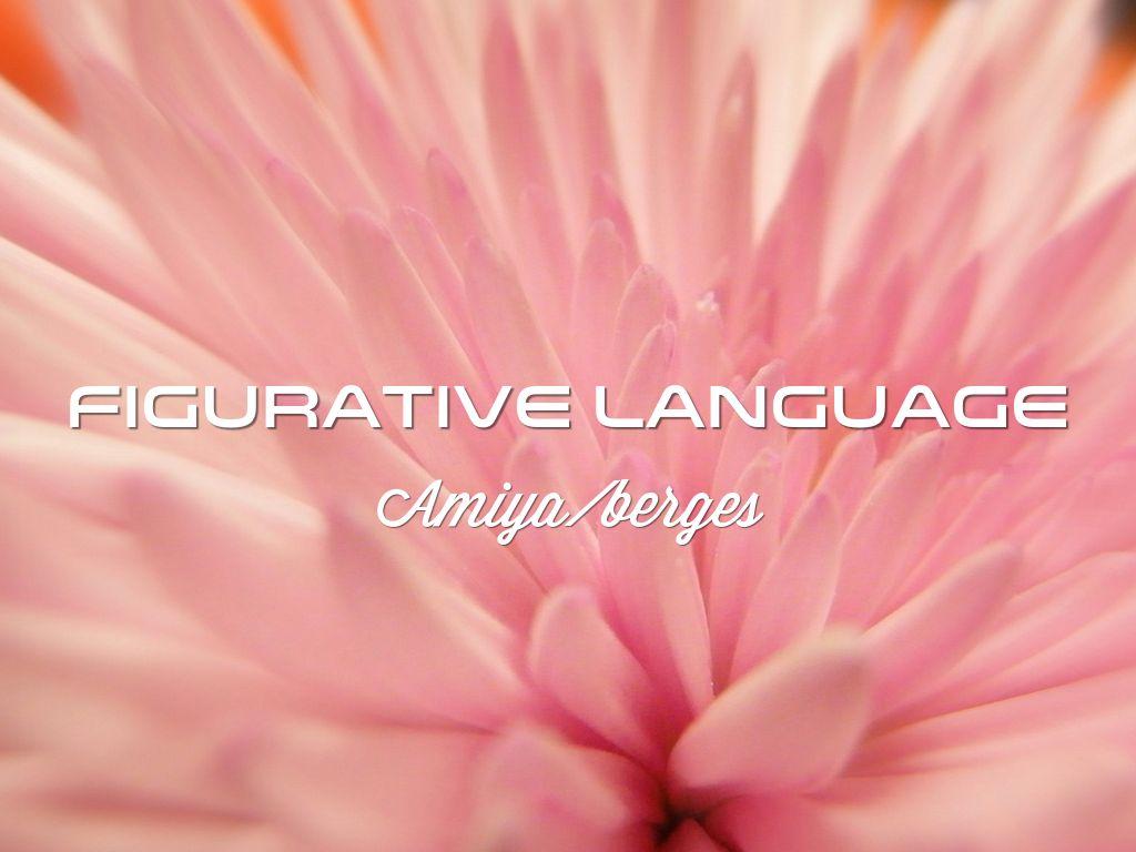 Figurative Language By 24aedwards