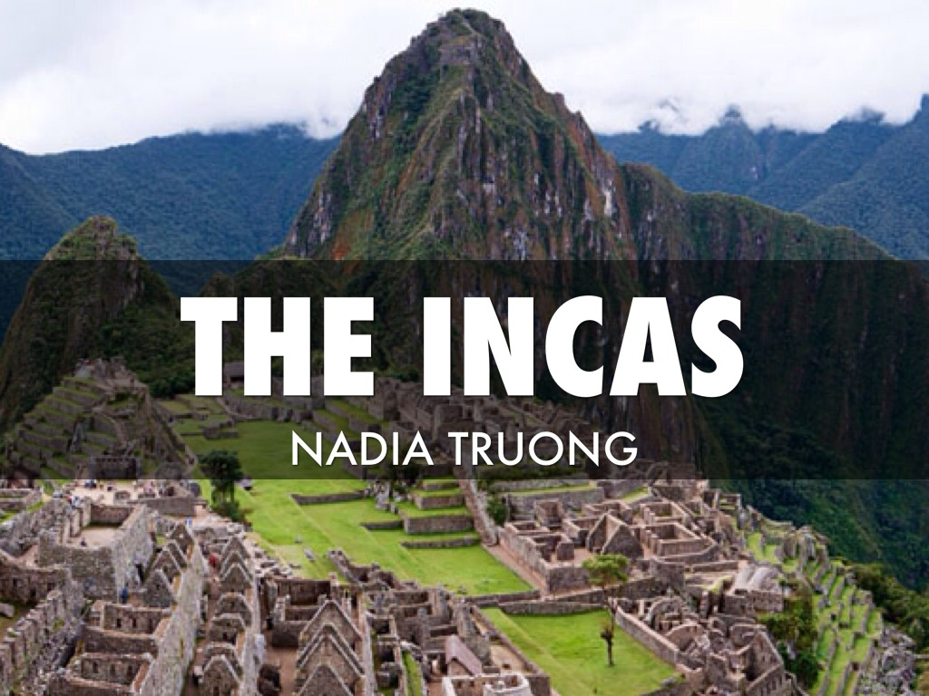 The Incas By Nadia Truong