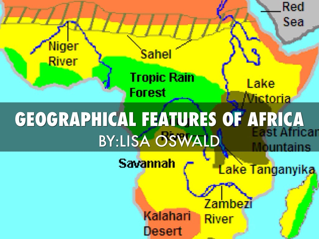 Geographical Features Of Africa By Lisa Oswald