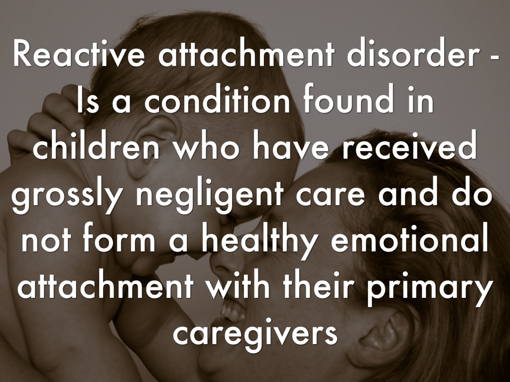 Reactive Attachment Disorder By Christina Aguilar
