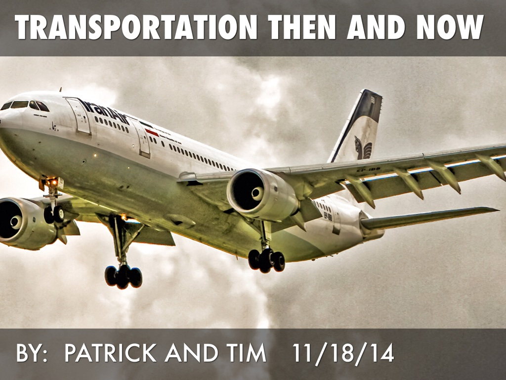 Transportation Then And Now By Janet Bellavance