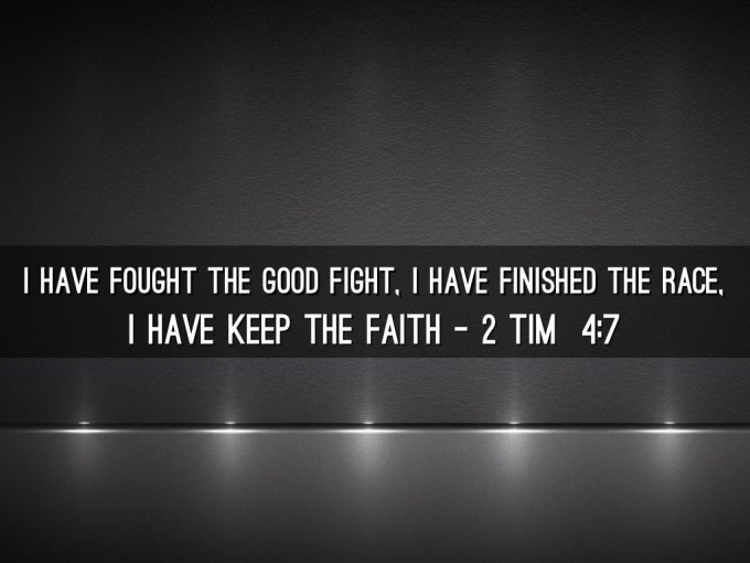 Image result for i have fought a good fight