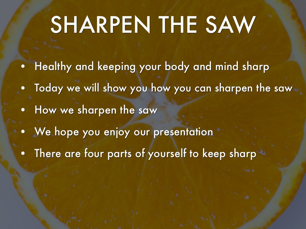 Sharpen The Saw By Kathy Haramis