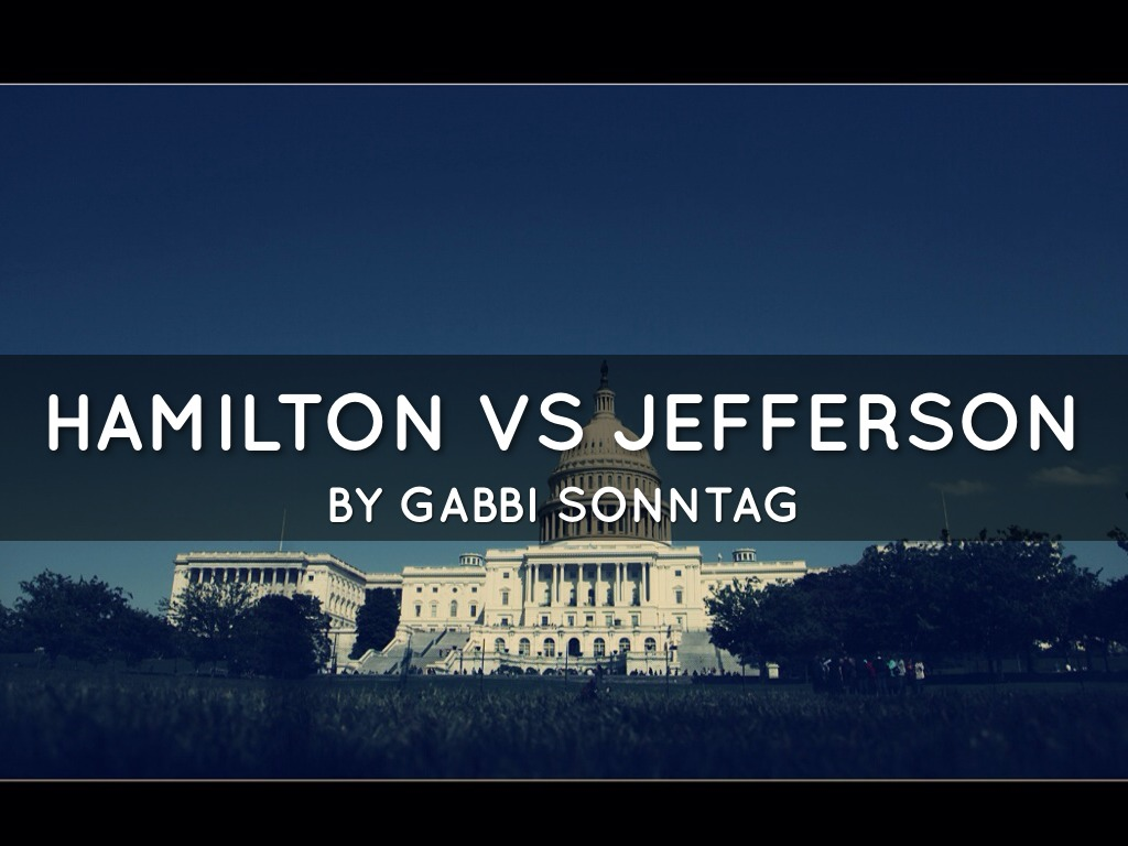 Alexander Hamilton Vs Thomas Jefferson Gs By