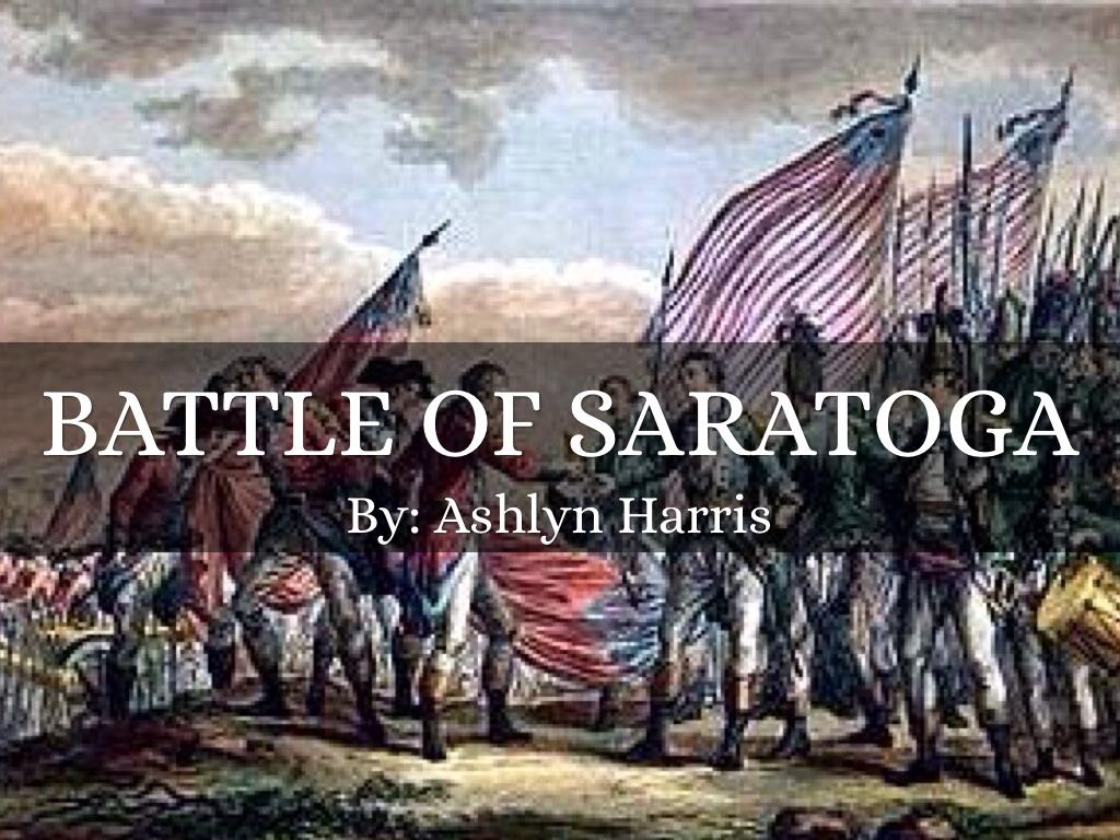 Battle Of Saratoga By Ashlyn Harris
