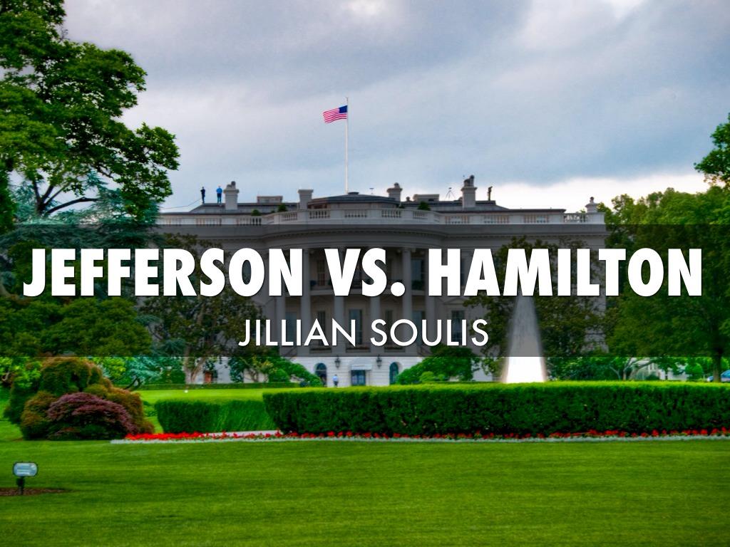Jefferson Vs Hamilton Jillian S By