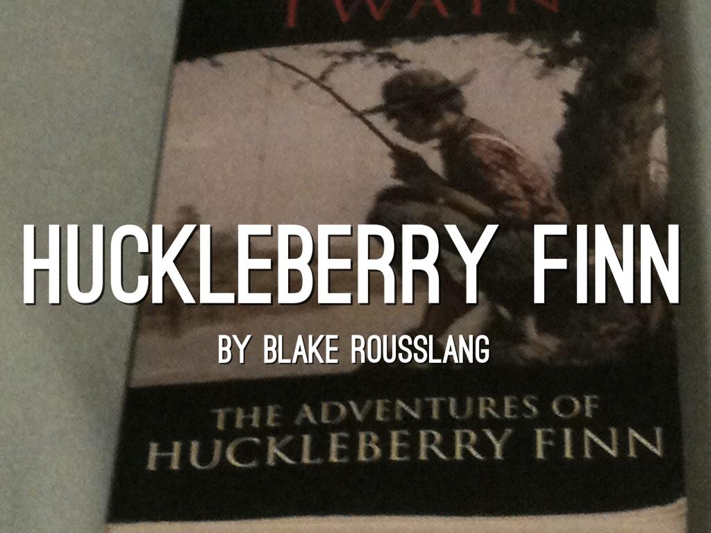 Huckleberry Finn By Blake Rousslang