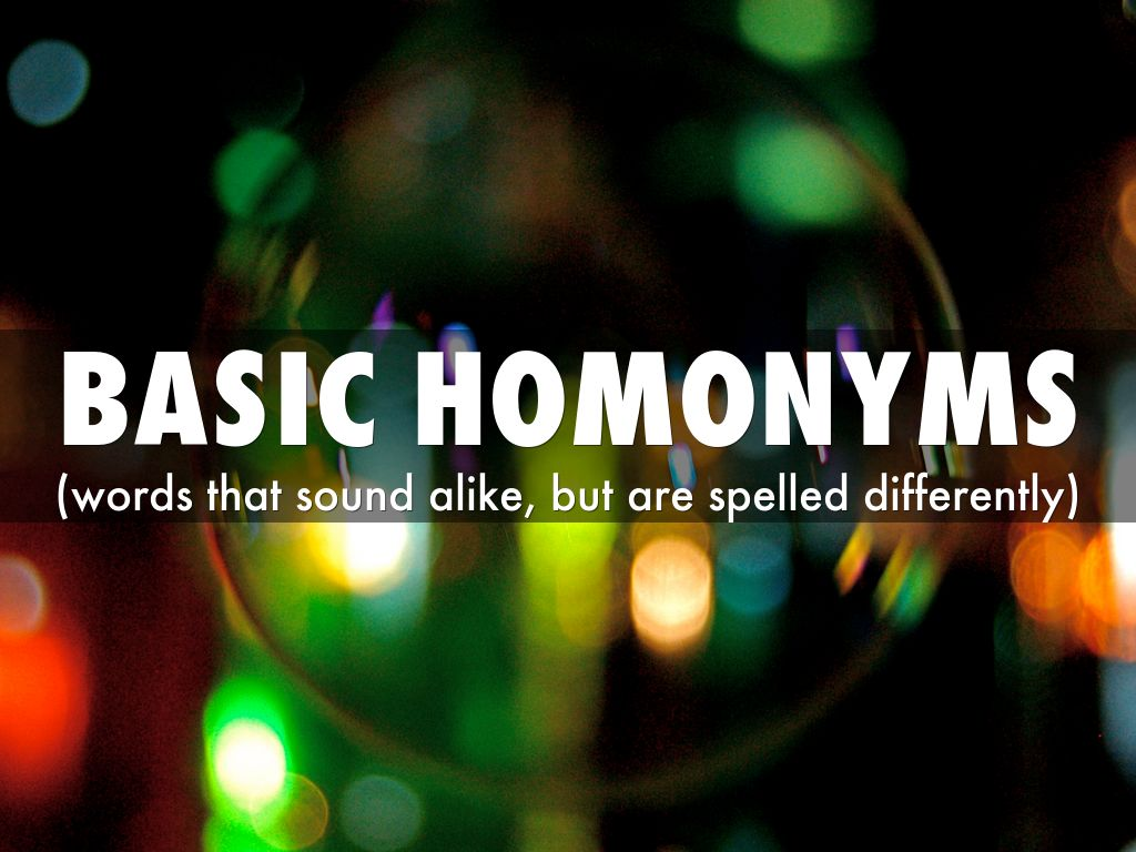 Basic Homonyms By Shannon Henderson
