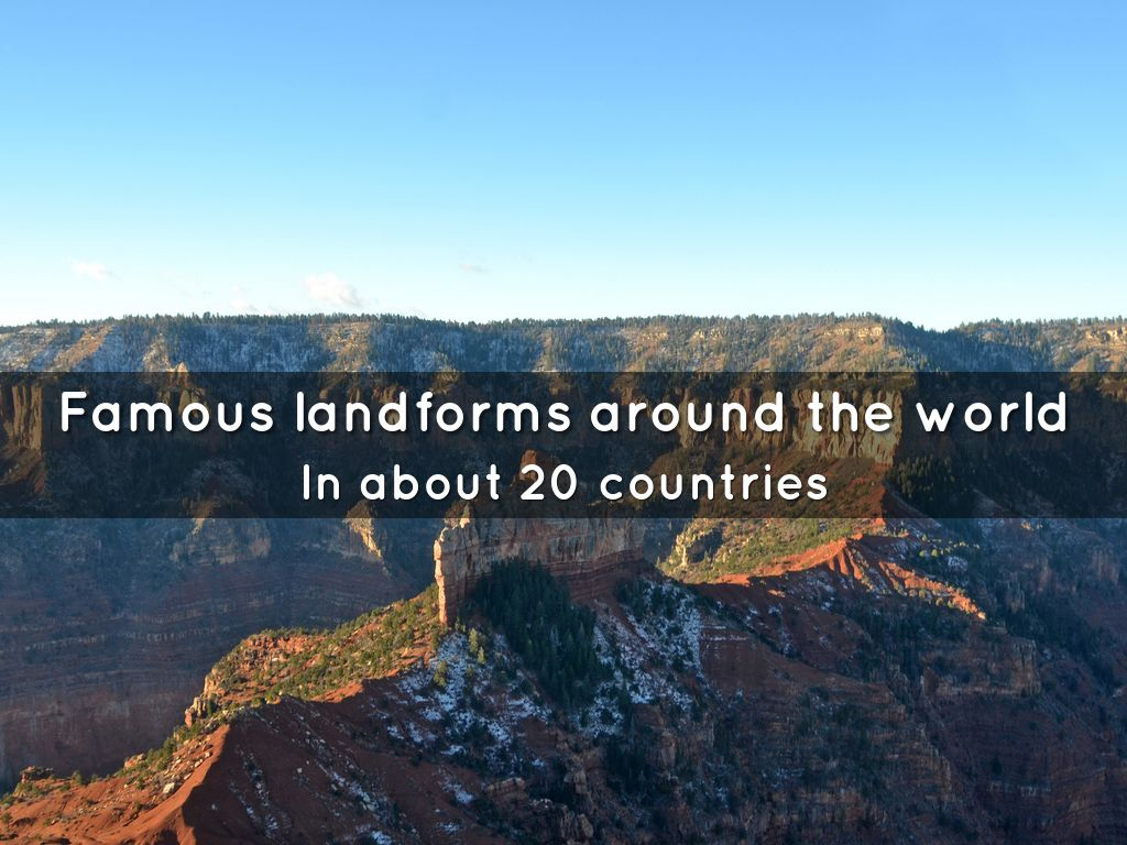 Famous Landforms Around The World By Charlesrubin