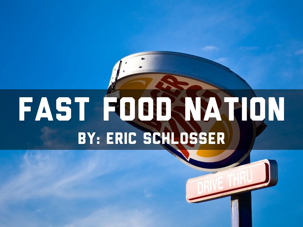 Fast Food Nation Outline Fast Food Nation 02 14