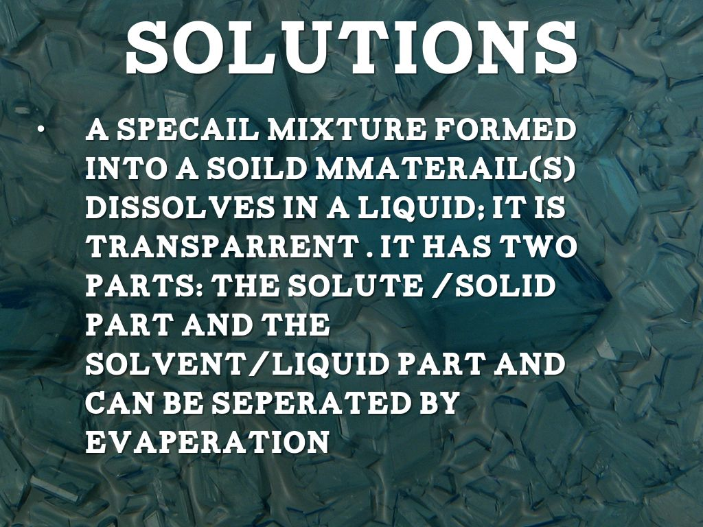 Mixtures And Solutions By Brayden Downey