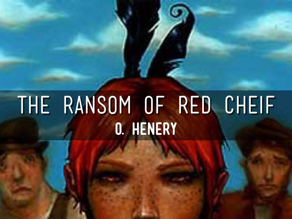 The Ransom Of Red Chief By Lawrence Melvin