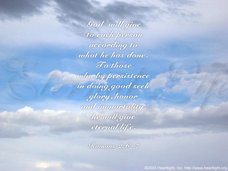 Inspirational illustration of Romans 2:6-7