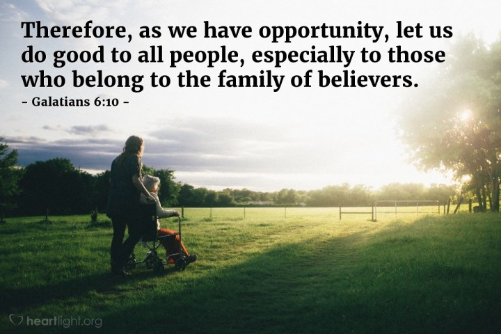 Illustration of Galatians 6:10 — Therefore, as we have opportunity, let us do good to all people, especially to those who belong to the family of believers.