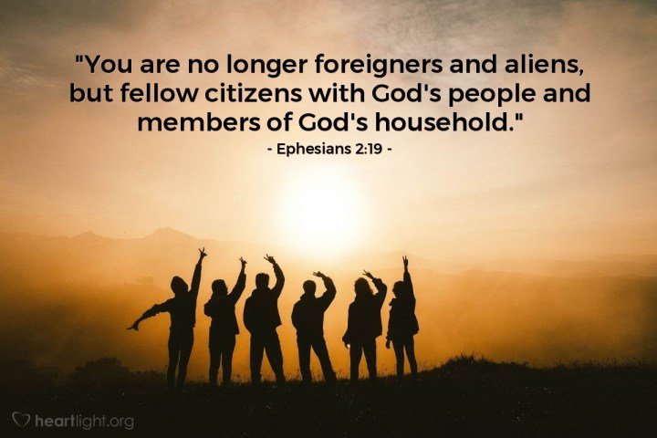 "Illustration of Ephesians 2:19 — ""You are no longer foreigners and aliens, but fellow citizens with God's people and members of God's household."""